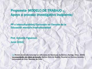 Propuesta- MODELO DE TRABAJO  [1] Apoyo a proceso investigativo incipiente/