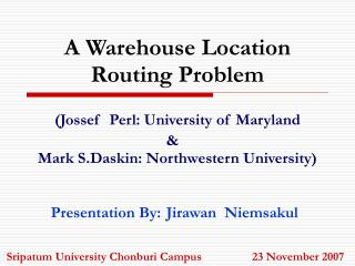 A Warehouse Location Routing Problem