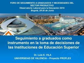 Dr. Luis E. VILA UNIVERSIDAD DE VALENCIA – Proyecto PROFLEX