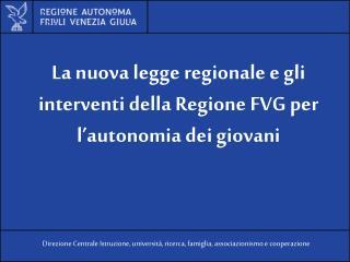La nuova legge regionale e gli interventi della Regione FVG per l'autonomia dei giovani