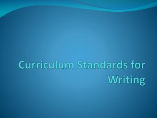 Curriculum Standards for Writing
