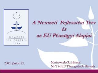 A Nemzeti  Fejlesztési Terv  és  az EU Pénzügyi Alapjai
