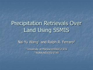 Precipitation Retrievals Over Land Using SSMIS