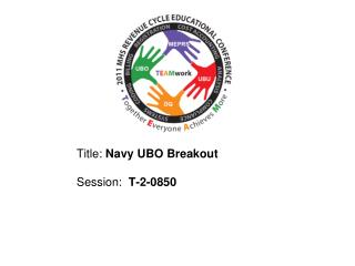 Title: Navy UBO Breakout  Session:  T-2-0850