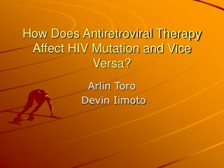 How Does Antiretroviral Therapy Affect HIV Mutation and Vice Versa?
