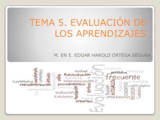 TEMA 5. EVALUACIÓN DE LOS APRENDIZAJES