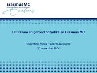 Duurzaam en gezond ontwikkelen Erasmus MC