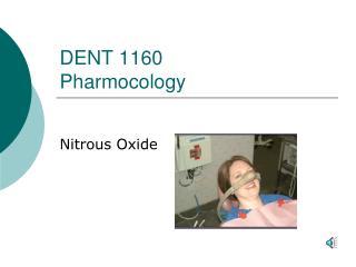 DENT 1160  Pharmocology