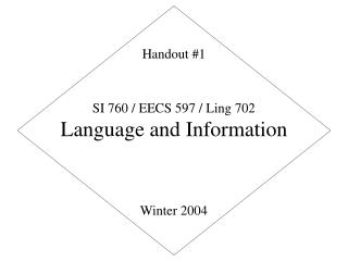 SI 760 / EECS 597 / Ling 702 Language and Information