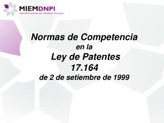 Normas de Competencia  en la   Ley de Patentes 17.164  de 2 de setiembre de 1999