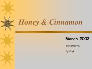 Honey  Cinnamon