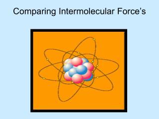 Comparing Intermolecular Force's