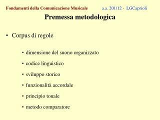 Fondamenti della Comunicazione Musicale a.a. 201/12 -  LGCaprioli Premessa metodologica