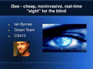 iSee - cheap, noninvasive, real-time