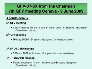 GFV-07-0X from  the Chairman 7th GFV meeting Geneva - 9 June 2009