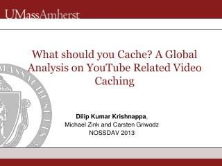 What should you Cache? A Global Analysis on YouTube Related Video Caching