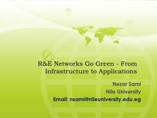 R&E Networks Go Green - From Infrastructure to Applications
