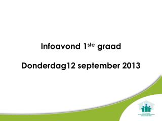 Infoavond 1 ste  graad Donderdag12 september 2013
