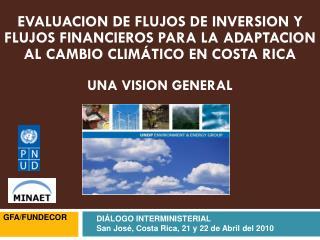 DIÁLOGO INTERMINISTERIAL San José, Costa Rica, 21 y 22 de Abril del 2010