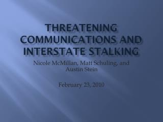 Threatening Communications and interstate stalking