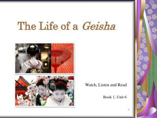 The Life of a  Geisha