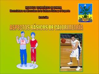 ASPECTOS BÁSICOS DE CALORIMETRÍA