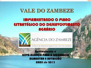 VALE DO ZAMBEZE IMPLEMENTANDO O PLANO ESTRATÉGICO DO DESENVOLVIMENTO AGRÁRIO