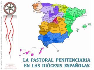 LA  PASTORAL  PENITENCIARIA EN  LAS  DIÓCESIS  ESPAÑOLAS