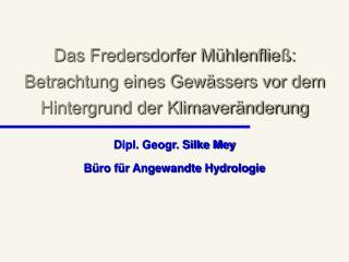 Dipl. Geogr. Silke Mey Büro für Angewandte Hydrologie