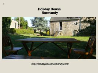 Holiday House in Normandy