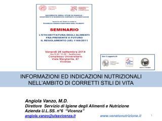 INFORMAZIONI ED INDICAZIONI NUTRIZIONALI  NELL'AMBITO DI CORRETTI STILI DI VITA