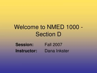 Welcome to NMED 1000 - Section D
