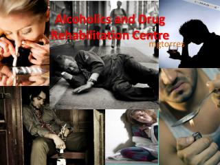 Alcoholics and Drug Rehabilitation Centre