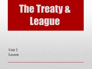 The Treaty & League