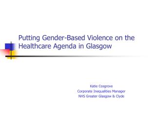 Putting Gender-Based Violence on the Healthcare Agenda in Glasgow