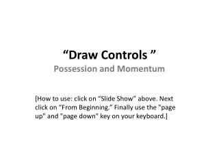 """Draw Controls "" Possession and Momentum"
