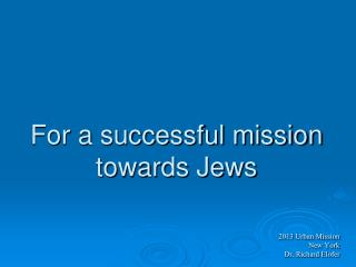 For a successful mission towards Jews