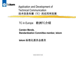 Application and Development of  Technical Communication 技术信息传播( TC )的应用和发展