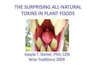 THE SURPRISING ALL-NATURAL TOXINS IN PLANT FOODS