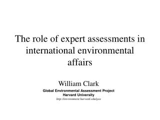 The role of expert assessments in international environmental affairs