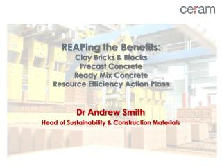 Dr Andrew Smith Head of Sustainability & Construction Materials