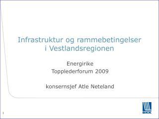Infrastruktur og rammebetingelser i Vestlandsregionen