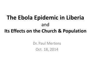 The Ebola Epidemic in Liberia and Its Effects on the Church & Population