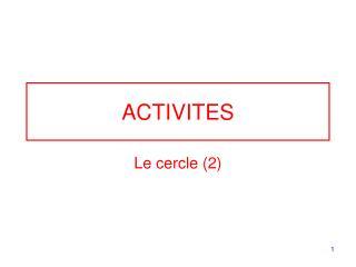 ACTIVITES