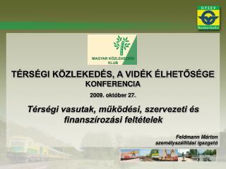 TÉRSÉGI KÖZLEKEDÉS, A VIDÉK ÉLHETŐSÉGE KONFERENCIA 2009. október 27.