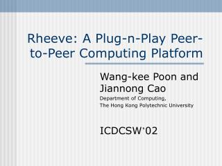 Rheeve: A Plug-n-Play Peer-to-Peer Computing Platform