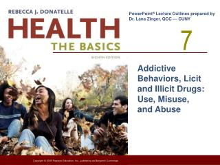 Addictive Behaviors, Licit and Illicit Drugs: Use, Misuse, and Abuse