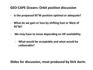 GEO-CAPE Oceans: Orbit  p osition discussion Is  the proposed 95°W position  optimal or adequate?