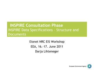 INSPIRE Consultation Phase INSPIRE Data Specifications – Structure and Documents