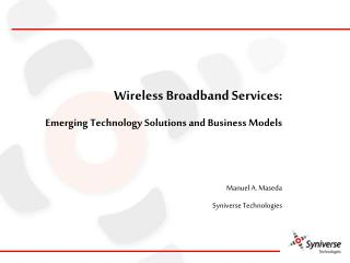 Wireless Broadband Services: Emerging Technology Solutions and Business Models